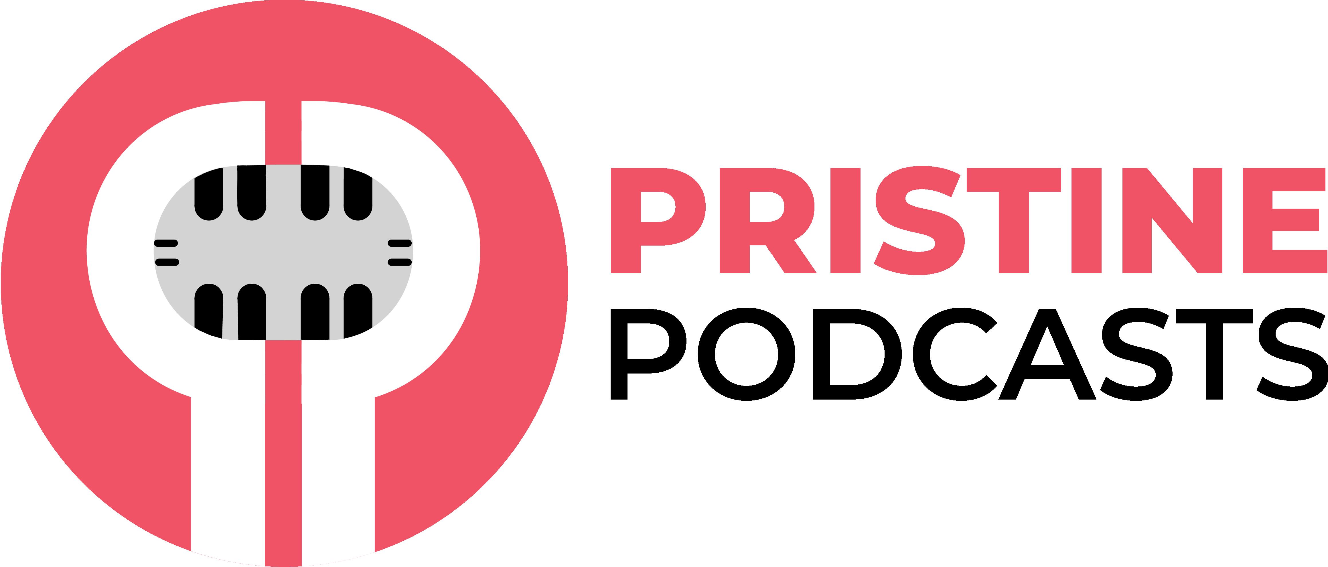 Pristine Podcasts