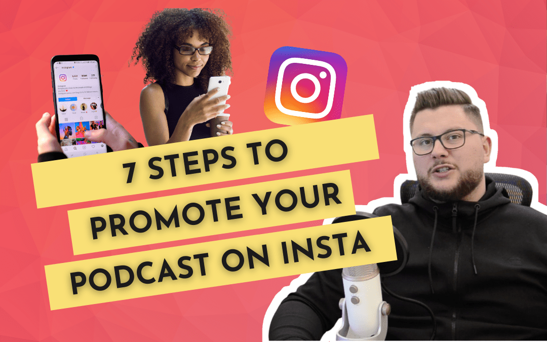 Promote a Podcast on Instagram in 7 steps