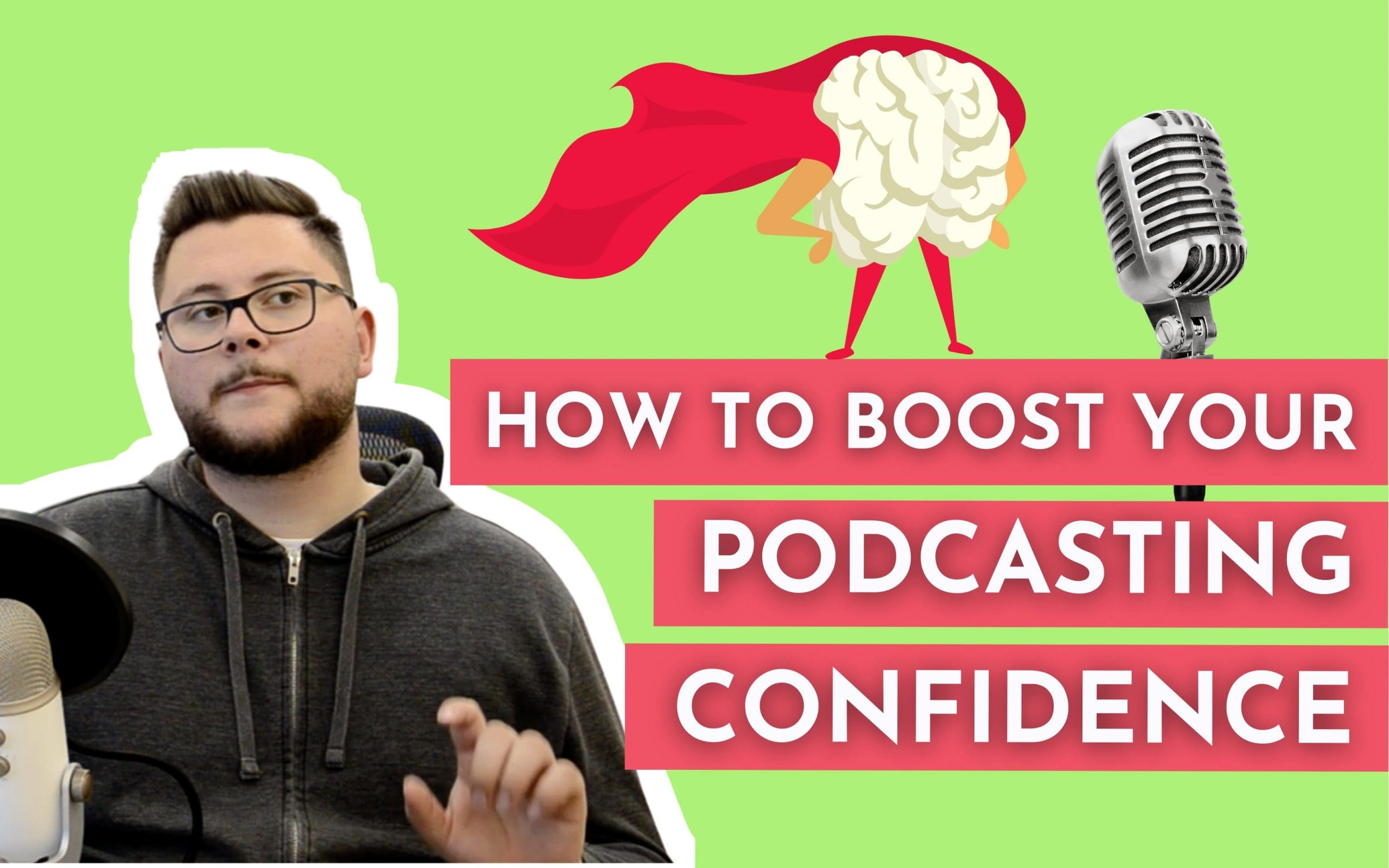how to boost your podcast confidence