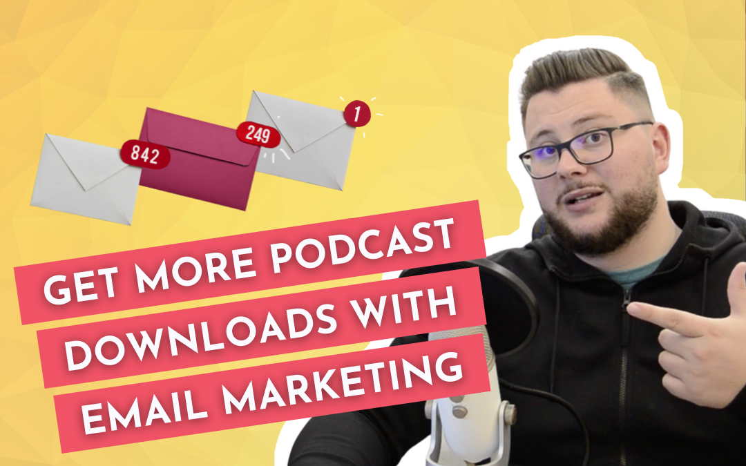 How to Get more Podcast Listeners with Email Marketing