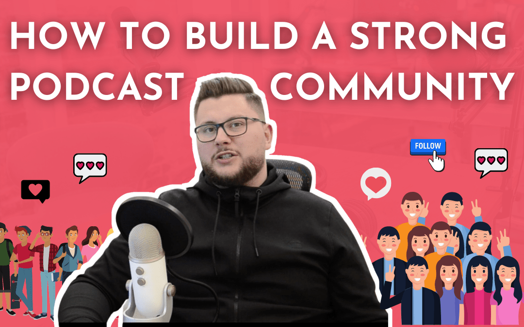 Podcast Community – How To Build a Strong Sense Of Community