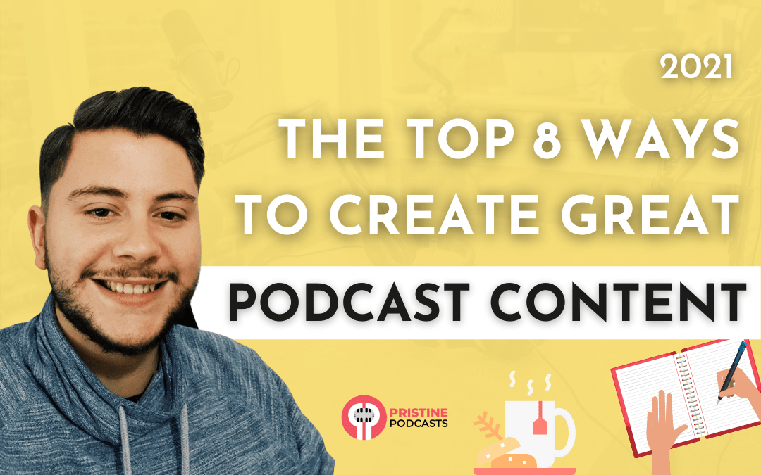 How to Create Great Podcast Content For Longterm Success