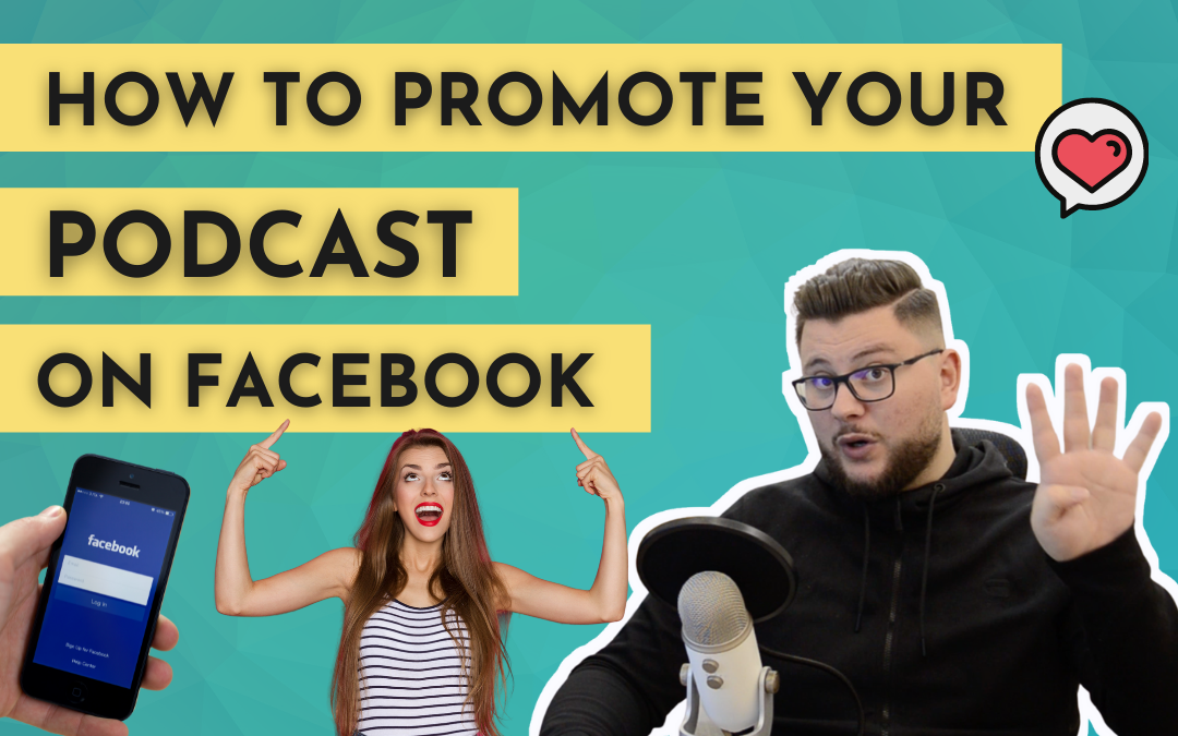 Promote Your Podcast On Facebook | 6 Effective Strategies